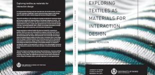Exploring textiles as materials for interaction design