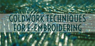 Goldwork techniques for E-embroidering