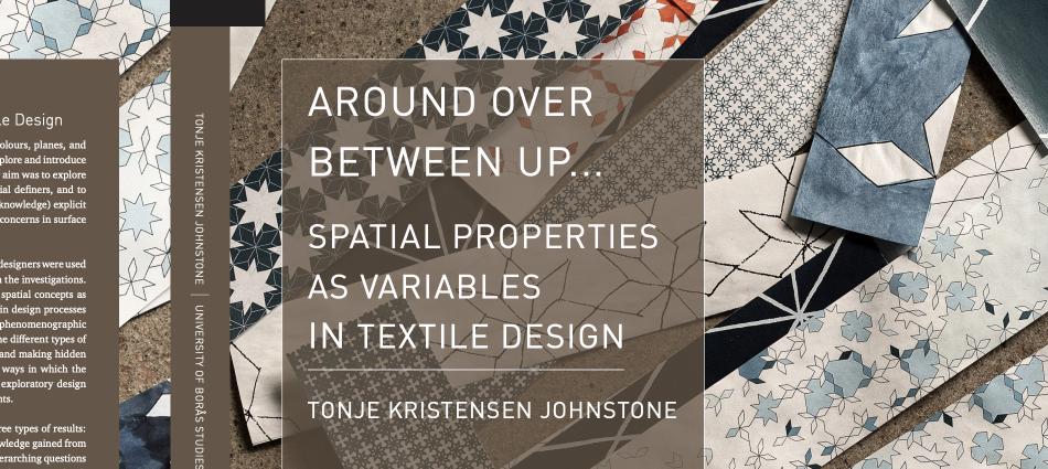 Around Over Between Up...: Spatial properties as variables in textile design_PhD thesis